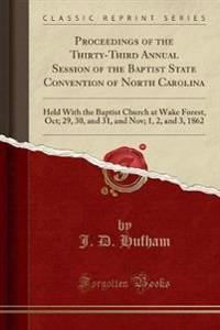 Proceedings of the Thirty-Third Annual Session of the Baptist State Convention of North Carolina