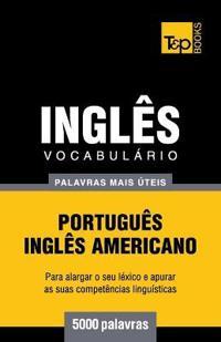 Vocabulario Portugues-Ingles Americano - 5000 Palavras Mais Uteis