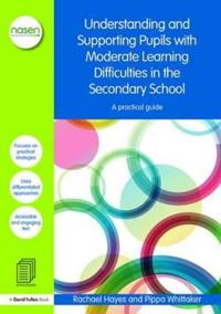 Understanding and Supporting Pupils with Moderate Learning Difficulties in the Secondary School