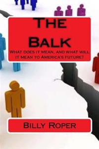 The Balk: What Does It Mean, and What Will It Mean to America's Future?