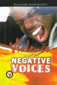 Violence Against Negative Voices