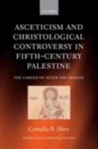 Asceticism and Christological Controversy in Fifth-Century Palestine