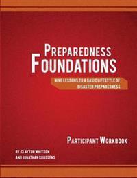 Preparedness Foundations 2nd Edition: Steps to Living a Preparedness Lifestyle