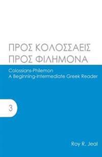 Colossians-Philemon: A Beginning-Intermediate Greek Reader