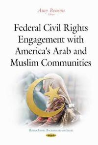 Federal Civil Rights Engagement With America's Arab and Muslim Communities