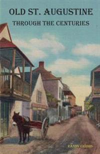Old St. Augustine Through the Centuries