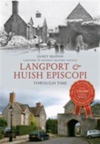 Langport & Huish Episcopi Through Time