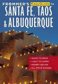 Frommer's Easyguide to Santa Fe, Taos & Albuquerque