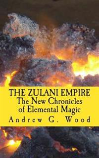 The Zulani Empire: The New Chronicles of Elemental Magic