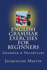 English Grammar Exercises for Beginners: Grammar and Vocabulary