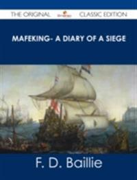 Mafeking- A Diary of a Siege - The Original Classic Edition