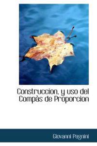 Construccion, y uso del Compas de Proporcion