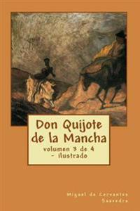 Don Quijote de La Mancha: Volumen 3 de 4 - Ilustrado