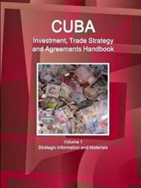 Cuba Investment, Trade Strategy and Agreements Handbook