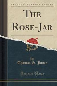 The Rose-Jar (Classic Reprint)