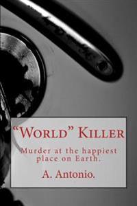 """""""World"""" Killer: Murder at the Happiest Place on Earth."""