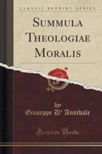 Summula Theologiae Moralis (Classic Reprint)