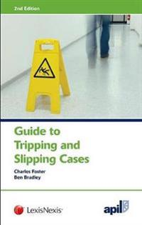 Apil Guide to Tripping and Slipping Cases: 2nd Edition