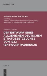 Der Entwurf eines Allgemeinen Deutschen Strafgesetzbuches von 1922 (Entwurf Radbruch)