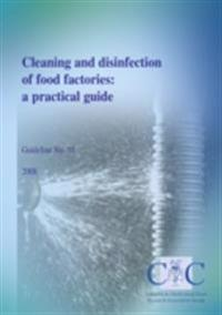 Cleaning and disinfection of food factories: a practical guide