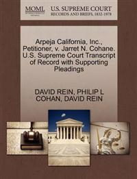 Arpeja California, Inc., Petitioner, V. Jarret N. Cohane. U.S. Supreme Court Transcript of Record with Supporting Pleadings