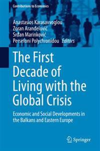 The First Decade of Living with the Global Crisis