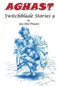 Aghast: Switchblade Stories 9