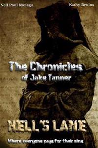 The Chronicles of Jake Tanner Hell's Lane: Hell's Lane