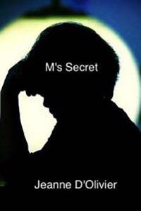 M's Secret: Your Child Tells You He Has Been Abused But No-One Believes Him. What Would You Do?