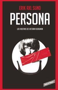 Persona (Los Rostros de Victoria Bergman 1) / Crow Girl (the Faces of Victoria Bergman, Book 1)