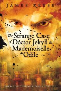 Strange Case of Doctor Jekyll & Mademoiselle Odile