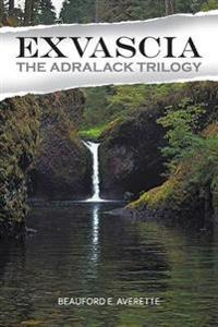 Exvascia - The Adralack Trilogy