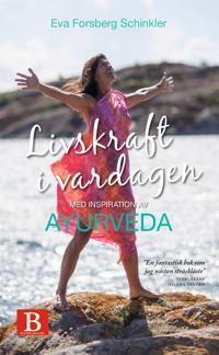 Livskraft i vardagen med inspiration av ayurveda