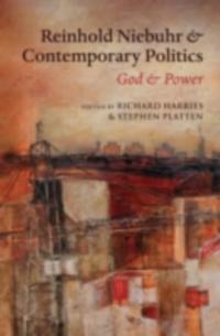 Reinhold Niebuhr and Contemporary Politics God and Power
