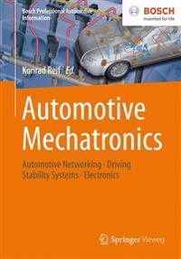 Automotive Mechatronics: Automotive Networking, Driving Stability Systems, Electronics
