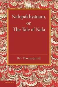Nalopakhyanam; Or, the Tale of Nala