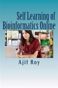Self Learning of Bioinformatics Online: Online Learning, Videeo, Webinars, Bioinformatics