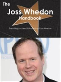 Joss Whedon Handbook - Everything you need to know about Joss Whedon