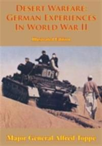Desert Warfare: German Experiences In World War II [Illustrated Edition]
