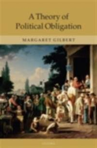 Theory of Political Obligation: Membership, Commitment, and the Bonds of Society