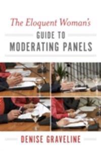 Eloquent Woman's Guide to Moderating Panels