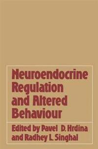 Neuroendocrine Regulation and Altered Behaviour