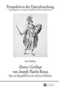 Aeeneas I Carthago Von Joseph Martin Kraus: Oper ALS Spiegelbild Der Schwedischen Hofkultur