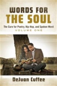 Words for the Soul: The Cure for Poetry, Hip-Hop, And Spoken Word