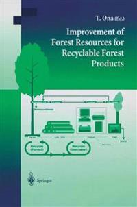 Improvement of Forest Resources for Recyclable Forest Products