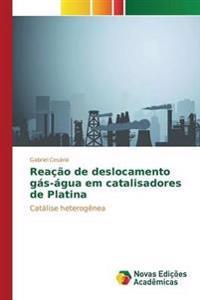 Reacao de Deslocamento Gas-Agua Em Catalisadores de Platina