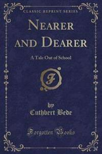 Nearer and Dearer