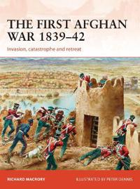 The First Afghan War 1839–42