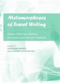 Metamorphoses of Travel Writing