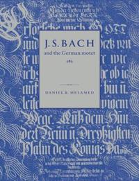 J. S. Bach And The German Motet